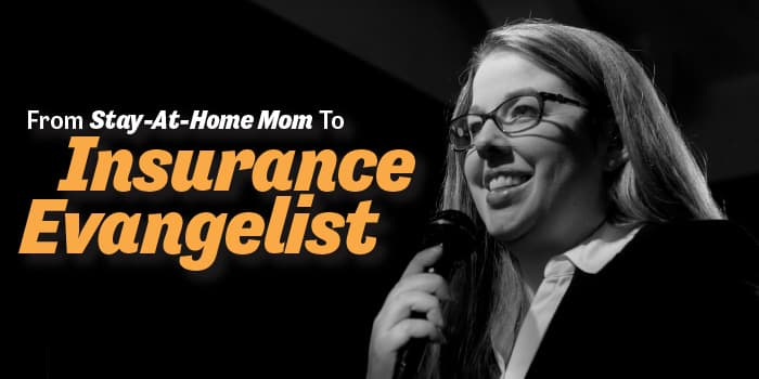 From Stay-At-Home Mom To Insurance Evangelist